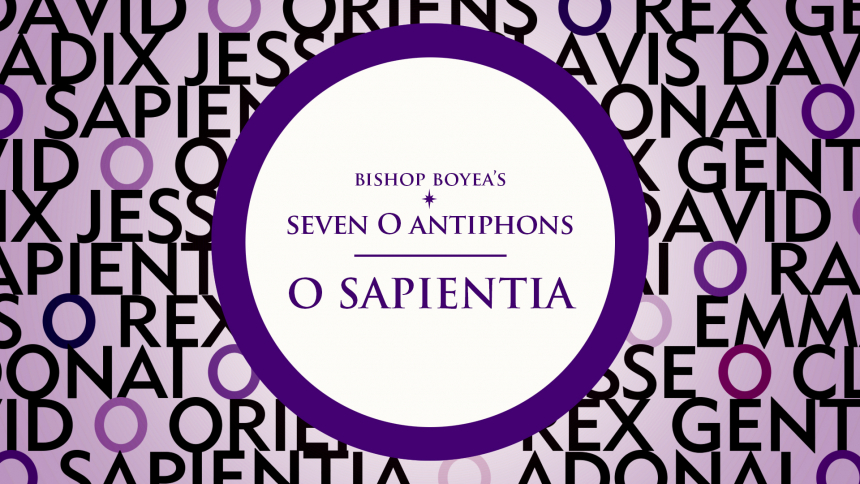 "Watch: Bishop Boyea on the Seven ""O Antiphons"" of Advent: Part 1: O Sapientia (O Wisdom)"