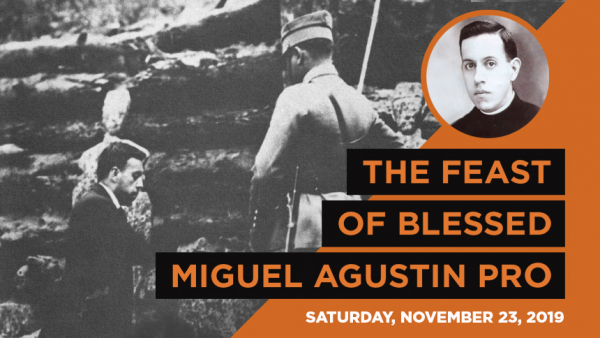 Feast of Blessed Miguel Agustín Pro