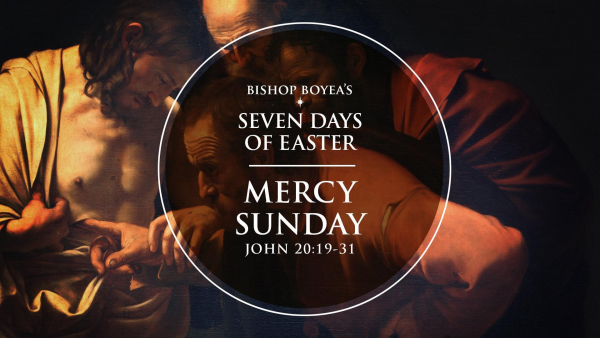 Watch: Bishop Boyea's Seven Days of Easter | Sunday